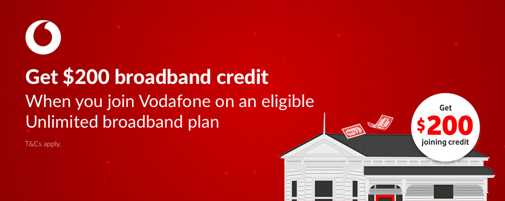 Vodafone Broadband - $200 Joining Credit