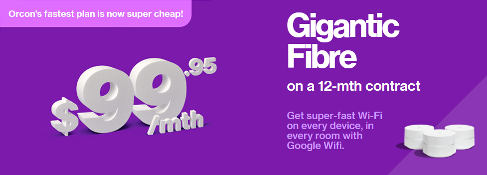 Orcon - Gigantic Fibre Broadband Offer