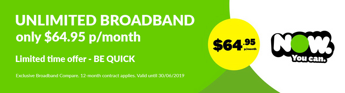 NOW Broadband - only $64.95/month